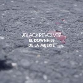 Black Revolver El Downhill de la Muerte Featured