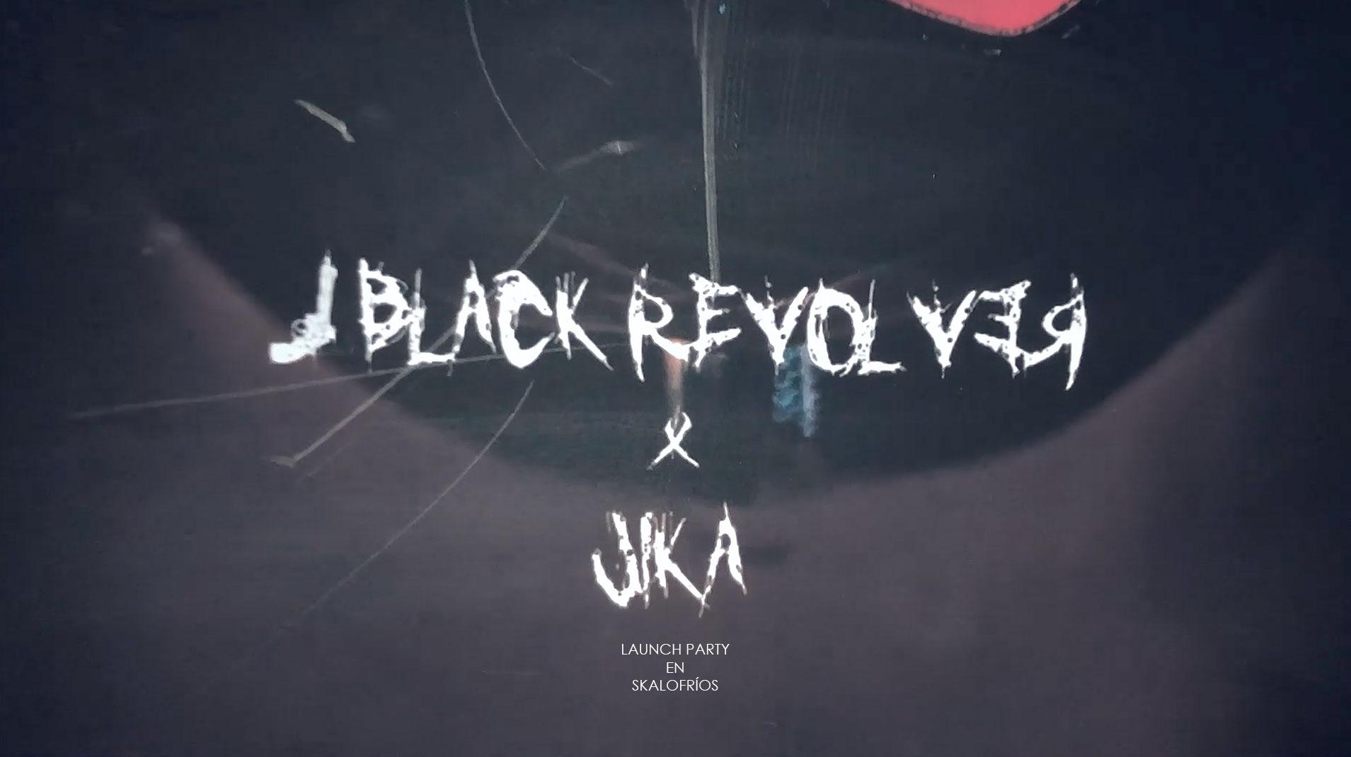 BLACK REVOLVER X JIKA LAUNCH PARTY
